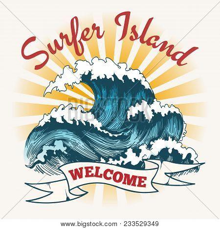 Surf Wave Poster. Surfer Island Vintage Logo, Painting Ocean Seascape With Big Waves Vector Illustra