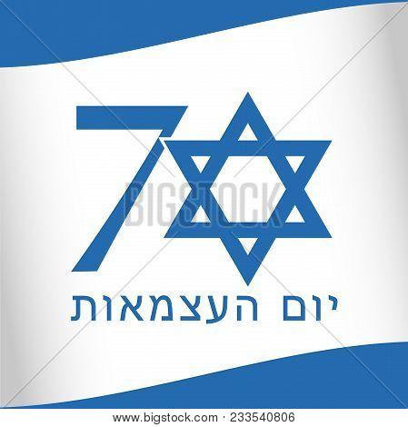 70 Years Israel Flag Numbers. Independence Day April 19th 2018 With Jewish Idish Text. Anniversary C