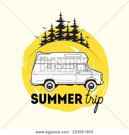 Camper Trailer Or Campervan Driving Against Spruce Trees On Background And Summer Trip Inscription.
