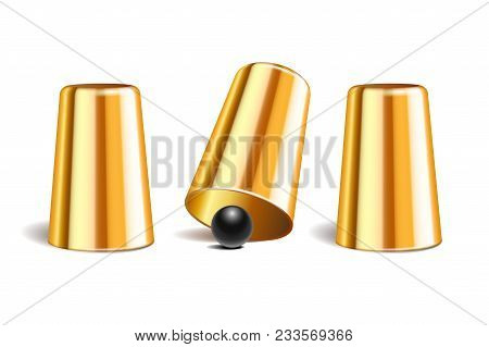 Shell Game. Three Shining Metal Gold Thimbles And Black Ball. Equipment Performance Circus Show. Cha