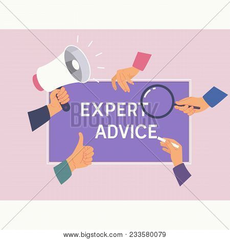 Expert Advice Consulting Service Business Help Concept.female Hands And Phrase Expert Advice.vector