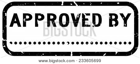 Grunge Black Approved By Word With Blank Dot For Signature Square Rubber Seal Stamp On White Backgro