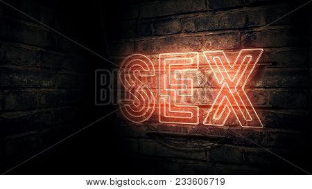 Sex Neon Sign Mounted On Brick Wall, Conceptual 3d Rendering Illustration For Red Light District Or