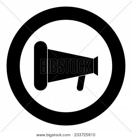 Loud Speaker Or Megaphone Icon Black Color In Circle Vector Illustration