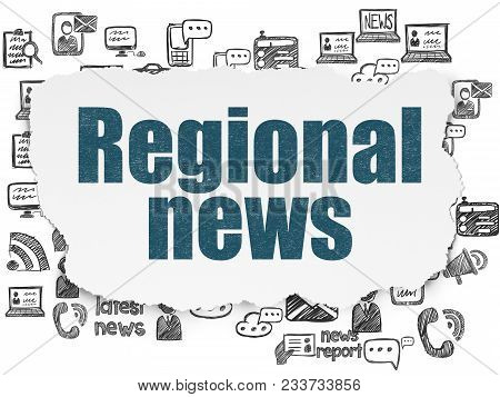 News Concept: Painted Blue Text Regional News On Torn Paper Background With  Hand Drawn News Icons