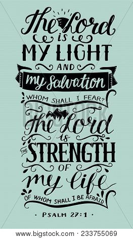 Hand Lettering The Lord Is My Light And My Salvation. Biblical Background. Christian Poster. Modern