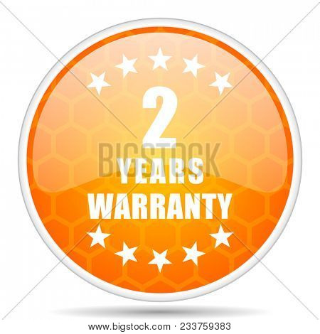 Warranty guarantee 2 years web icon. Round orange glossy internet button for webdesign.