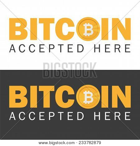 Bitcoin Accepted Sticker Icon Banner With Text Bitcoind Accepted Here Vector Illustration Eps-10 On