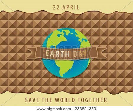 Earth Day Concept,22 April,the Globe And Brown Ribbon On A Brown Geometric Background.