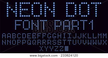 Neon Dot Font In Blue, Part 1. Vector Handmade Alphabet Consisting Of Neon Dots. Uppercase Neon Lett
