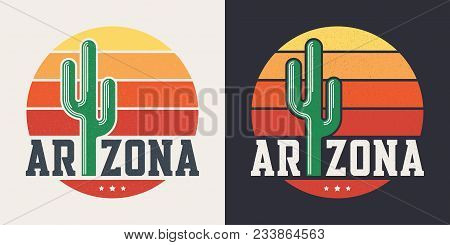 Arizona T-shirt Design, Print, Typography, Label With Styled Saguaro Cactus And Sun. Vector Illustra