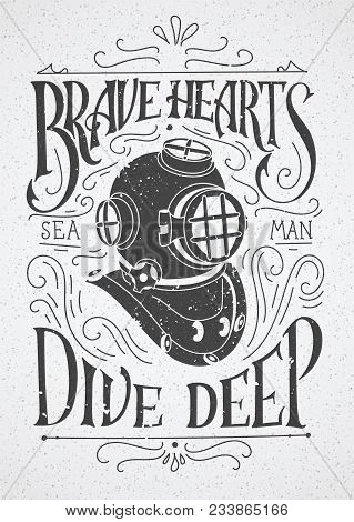 Old Diving Helmet With Rough Hand Lettering Poster. Sketchy Hand Drawn Diver And Swirly Decor. Vecto