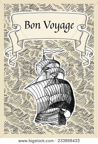 Vintage Background With Old Ship. Bon Voyage