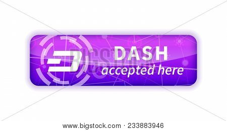 Dash Accepted Here, Bright Glossy Badge Isolated On White