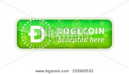 Dogecoin Accepted Here, Bright Glossy Badge Isolated On White