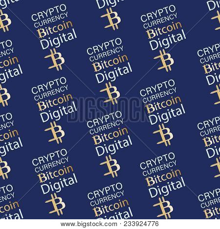 Digital Cryptographic Bitcoin. Seamless Pattern. Digital Currency. .crypto Currency Background. Gold