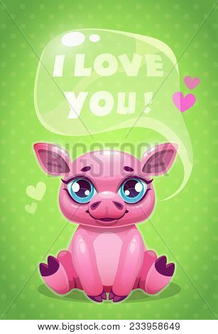 Little Cute Cartoon Sitting Pig Saying I Love You. Vector Illustration. Beautiful Greeting Card For