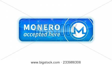 Monero Accepted Here, Bright Glossy Badge Isolated On White