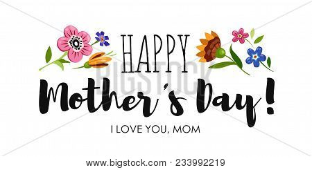 Banner Happy Mother's Day With Wild Flowers And Elegant Lettering . Holiday Sticker With Lettering H