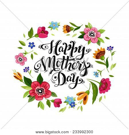 Elegant Lettering Happy Mother's Day In Flower Frame. Happy Mother's Day Card. Vector Floral Wreath