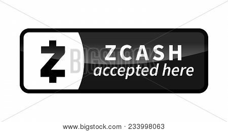 Zcash Accepted Here, Black Glossy Badge Isolated On White
