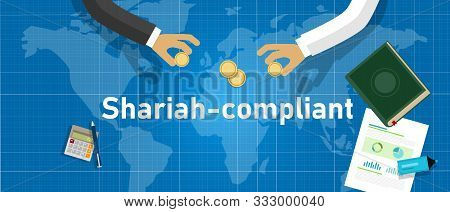 Shariah Compliant. Concept Of Compliance With Islamic Rule Of Law Standard In Financial Money Bankin