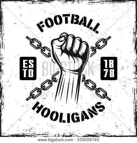 Soccer Hooligans Vintage Emblem With Hand Fist Vector Illustration