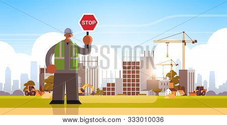 Male Builder Holding Stop Sign Closing Or Blocking Way Busy Workman Standing Pose Industrial Worker
