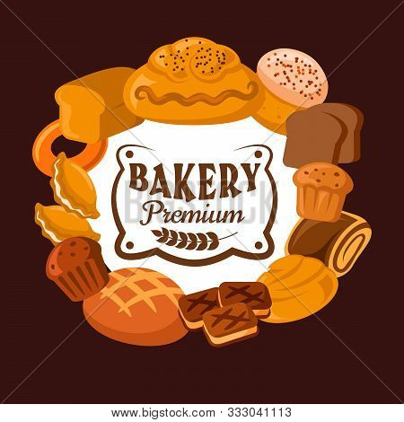 Bakery Vector Icon Of Bread And Pastry Shop Food. Wheat And Rye Loaves, Cake And Raisin Cupcake, Cer