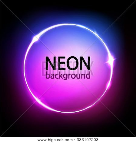 Neon Circle Background. Glowing Round Frame. Neon Lights In Pink, Blue, Purple Vibrant Colors. Abstr