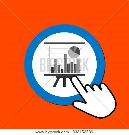 Flipchart With Data Icon. Statistics Concept. Hand Mouse Cursor Clicks The Button. Pointer Push Pres