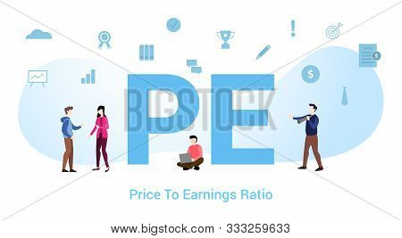 Pe Price To Earnings Ratio Concept With Big Word Or Text And Team People With Modern Flat Style - Ve