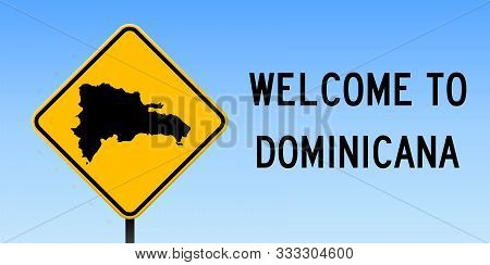 Dominicana Map Road Sign. Wide Poster With Country Outline On Yellow Rhomb Signboard. Vector Illustr