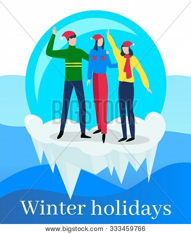 People In Snowball Glass Waving Hands And Posing Vector. Winter Holidays Celebration. Man And Woman