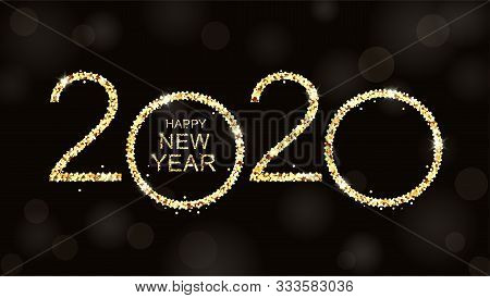 Happy New Year 2020 With Glitter On Black Background. Golden Luxury Text 2020 Happy New Year. Design