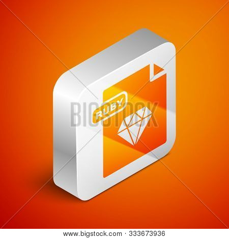 Isometric Ruby File Document. Download Ruby Button Icon Isolated On Orange Background. Ruby File Sym
