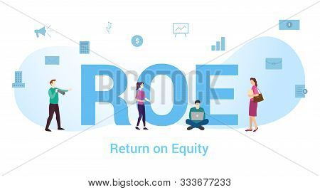 Roe Return On Equity Concept With Big Word Or Text And Team People With Modern Flat Style - Vector I