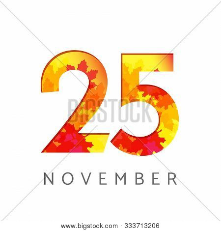 25 Th Of November Calendar Numbers. 25 Years Old Autumn Logotype. Anniversary Digits With Leaves. Is