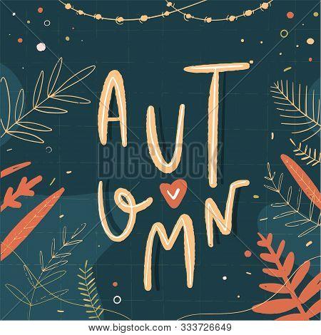 Autumn Fall Vector Lettering Postcard. Decorative Typography Quote. Season Concept