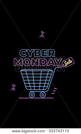 Cyber Monday Deal. Seasonal Sale. Online Shopping , Internet Ads In Neon Style. E-commerce. Slashing
