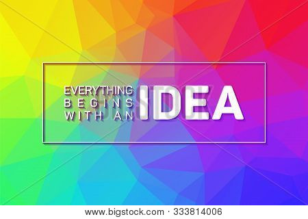Everything Begins With An Idea Inspiring Creative Motivation Quote Poster. Design For Poster, Wall G