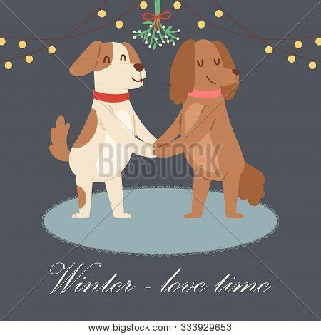 Winter Love Concept Vector Illustration. Cute Cartoon Pair Of Dogs Holding Hands Under Mistletoe Wre
