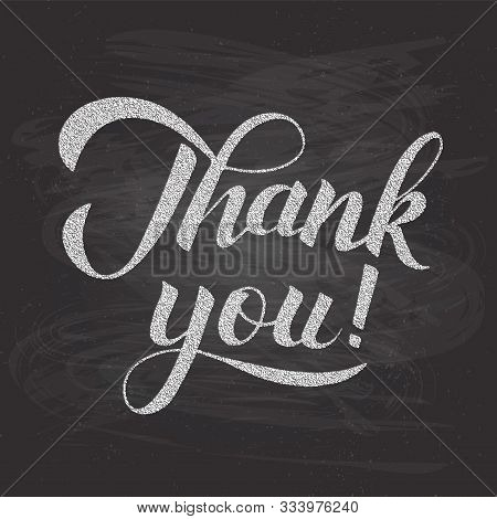 Thank You Calligraphy Hand Lettering On Chalkboard Background. Grunge Vector Illustration. Easy To E