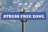 Stress free zone road sign poster