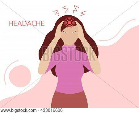 Headache Illness. Sick Woman Holds Her Head And Feels Pain. Disease Concept. Vector Flat Illustratio
