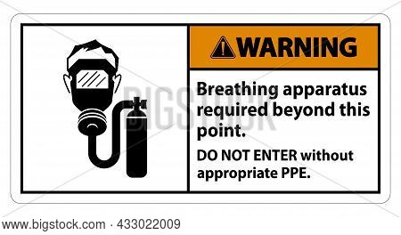Warning Sign Breathing Apparatus Required Beyond This Point, Do Not Enter Without Appropriate Ppe