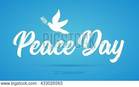 International Peace Day Card. Dove And Olive Branch Hope Holiday Symbol Vector Illustration Of Freed