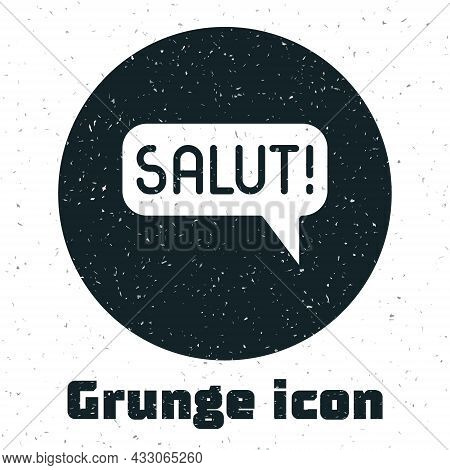 Grunge Salut In Different Languages Icon Isolated On White Background. Speech Bubbles. Monochrome Vi
