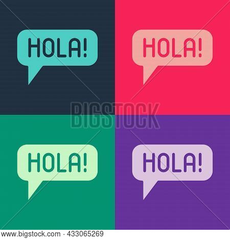 Pop Art Hola In Different Languages Icon Isolated On Color Background. Speech Bubbles. Vector