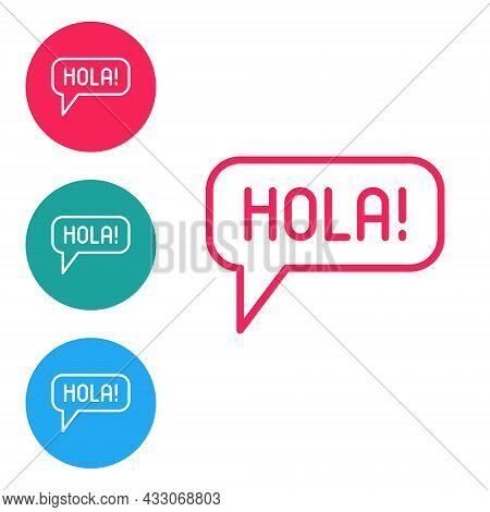 Red Line Hola In Different Languages Icon Isolated On White Background. Speech Bubbles. Set Icons In